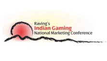 Raving's Indian Gaming National Marketing Conference